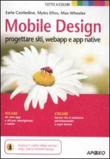 Mobile design. Progettare siti, webapp e app native - Max Wheeler |