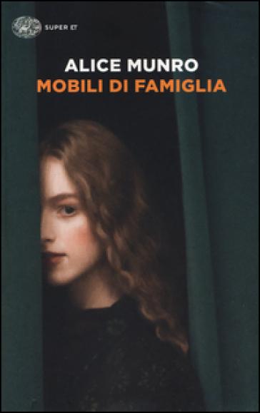 Mobili di famiglia (1995-2014) - Alice Munro |