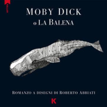 Moby Dick o la balena da Melville - Roberto Abbiati  