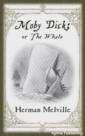 Moby-Dick or The Whale (Illustrated + Audiobook Download Link + Active TOC)