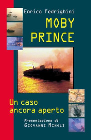 Moby Prince. Un caso ancora aperto - Enrico Fedrighini |