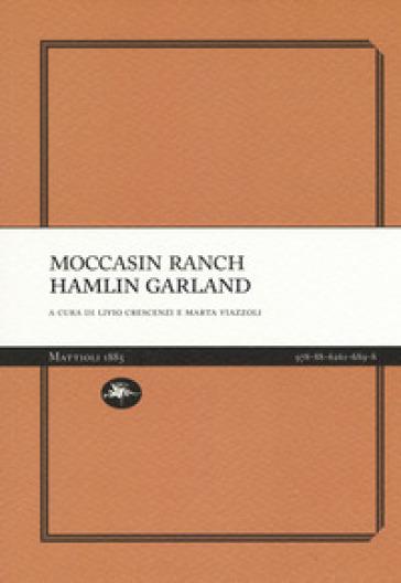 Moccasin ranch - Hamlin Garland |