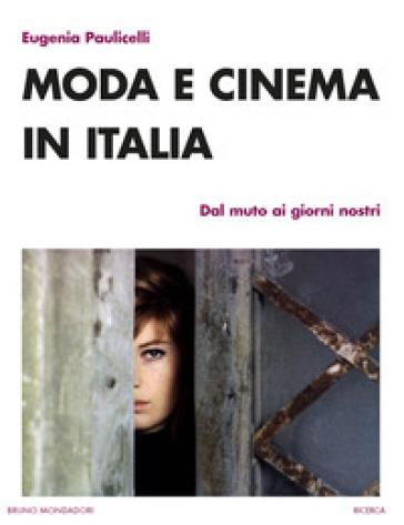 Moda e cinema in Italia. Dal muto ai giorni nostri - Eugenia Paulicelli | Ericsfund.org