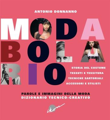 Modabolario dizionario tecnico-creativo - Antonio Donanno | Thecosgala.com