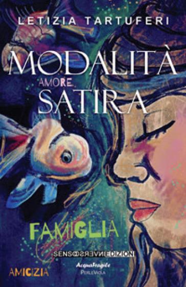 Modalità satira - Letizia Tartuferi | Kritjur.org