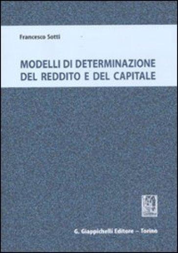 Modelli di determinazione del reddito e del capitale - Francesco Sotti   Ericsfund.org