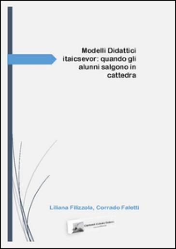 Modelli didattici itaicsevor. Quando gli alunni salgono in cattedra - Liliana Filizzola | Ericsfund.org