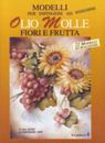 Modelli per dipingere ad olio molle fiori e frutta for Fiori ad olio