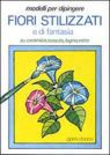 Modelli per dipingere fiori stilizzati e di fantasia su for Libro in ceramica