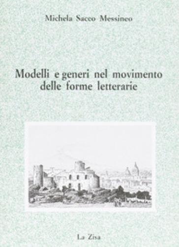 Modelli e generi nel movimento delle forme letterarie - Michela Sacco Messineo |