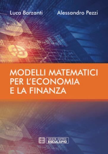 Modelli matematici per l'economia e la finanza - Luca Barzanti   Thecosgala.com