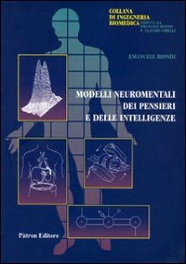 Modelli neuro mentali dei pensieri e delle intelligenze - Emanuele Biondi   Rochesterscifianimecon.com