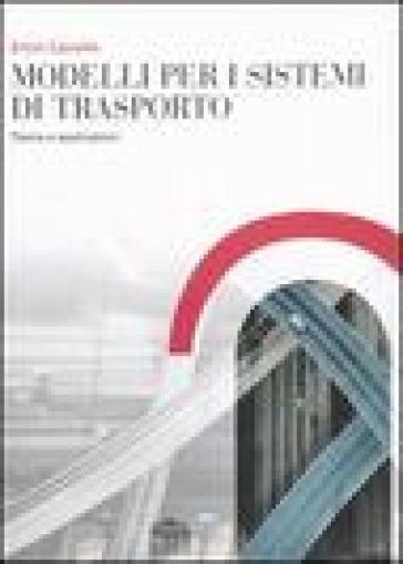 Modelli per i sistemi di trasporto. Teoria e applicazioni - Ennio Cascetta pdf epub