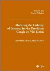 Modelling the liability of internet service providers. Google vs. vivi down. A constitutional perspective