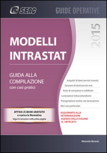 Modellli Intrastat. Guida alla compilazione - Maurizio Barone pdf epub