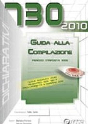 Modello 730/2010 guida alla compilazione. Periodo d'imposta 2009 - Barbara Ferraro  
