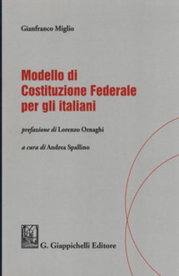 Modello di Costituzione federale per gli italiani - Gianfranco Miglio | Thecosgala.com