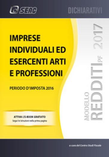 Modello redditi 2017. Imprese individuali ed esercenti arti e professioni - Centro Studi Fiscali Seac | Thecosgala.com