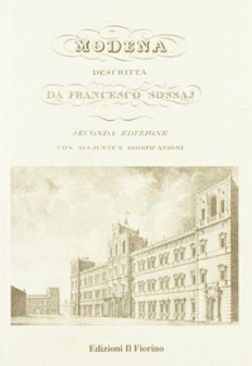 Modena descritta da Francesco Sossaj - Francesco Sossaj  