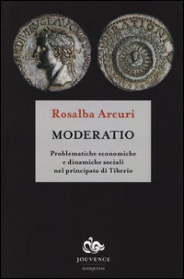 Moderatio. Problematiche economiche e dinamiche sociali nel principato di Tiberio
