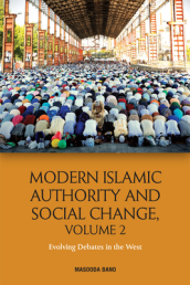 Modern Islamic Authority and Social Change, Volume 2
