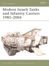 Modern Israeli Tanks and Infantry Carriers 1985-2004