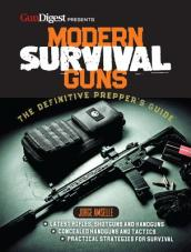 Modern Survival Guns: The Definitive Prepper s Guide