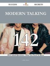 Modern Talking 142 Success Secrets - 142 Most Asked Questions on Modern Talking - What You Need to Know