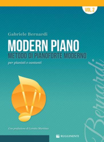 Modern piano. Metodo di pianoforte moderno per pianisti e cantanti - Gabriele Bernardi pdf epub