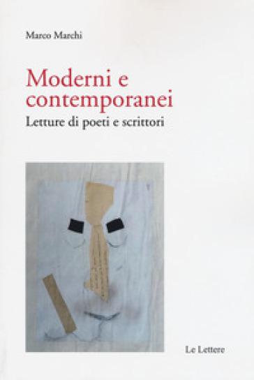 Moderni E Contemporanei. Letture Di Poeti E Scrittori