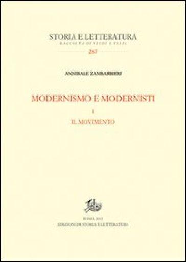 Modernismo e modernisti. 1.Il movimento - Annibale Zambarbieri |