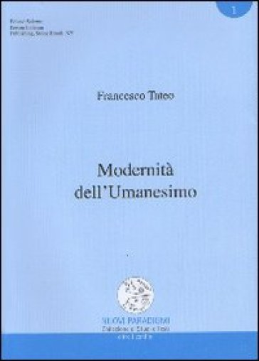 Modernità dell'umanesimo - Francesco Tateo |