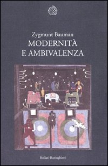 Modernità e ambivalenza - Zygmunt Bauman | Thecosgala.com