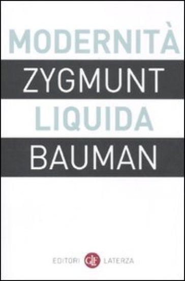 Modernità liquida - Zygmunt Bauman |
