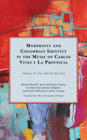 Modernity and Colombian Identity in the Music of Carlos Vives Y La Provincia