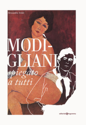 Modigliani spiegato a tutti - Alessandra Artale | Jonathanterrington.com