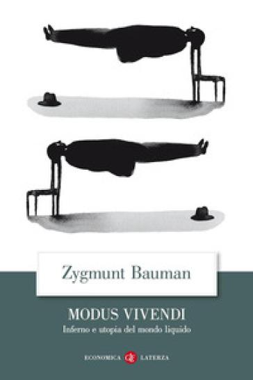 Modus vivendi. Inferno e utopia del mondo liquido - Zygmunt Bauman |