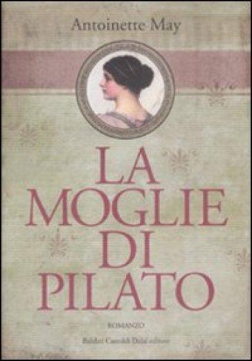 Moglie di Pilato (La) - Antoniette May  