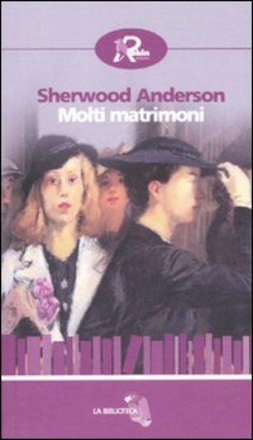 Molti matrimoni - Sherwood Anderson   Kritjur.org