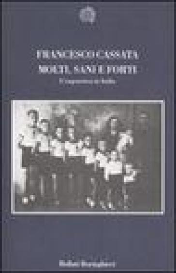 Molti, sani e forti. L'eugenetica in Italia - Francesco Cassata pdf epub