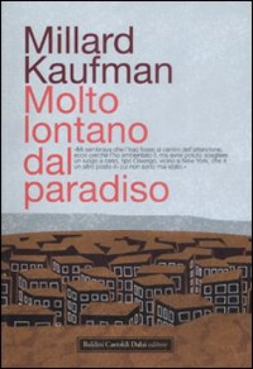 Molto lontano dal paradiso - Millard Kaufman |
