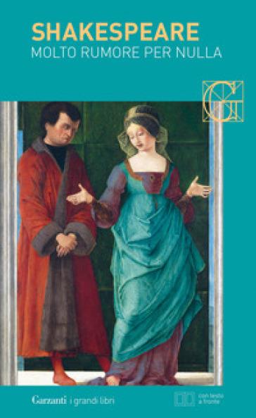 Molto rumore per nulla. Testo inglese a fronte - William Shakespeare | Thecosgala.com