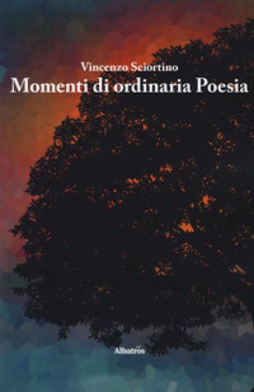 Momenti di ordinaria poesia - Vincenzo Sciortino | Kritjur.org