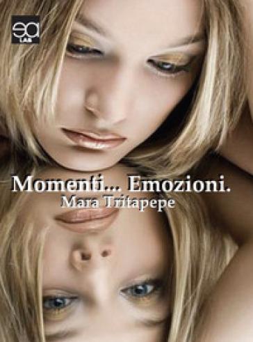 Momenti... emozioni - Mara Tritapepe |