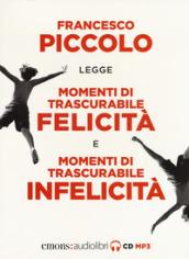 Momenti di trascurabile felicità-Momenti di trascurabile infelicità letto da Francesco Pic...