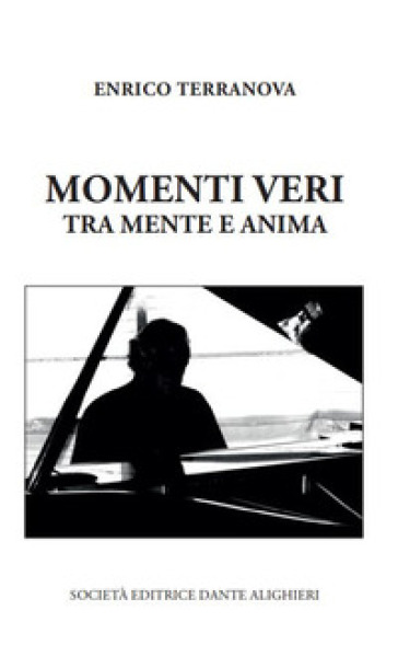 Momenti veri, tra mente e anima - Enrico Terranova | Kritjur.org
