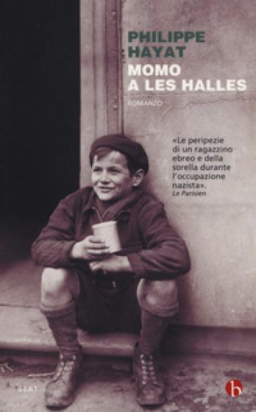 Momo a Les Halles - Philippe Hayat | Kritjur.org
