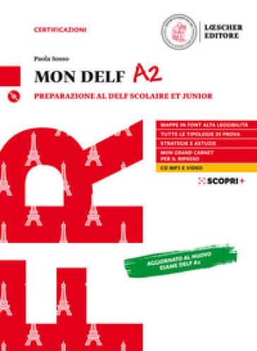 Mon DELF. Preparazione al DELF Scolaire et Junior. A2. Con Soluzioni. Per la Scuola media. Con e-book. Con espansione online. Con CD-Audio - Paola Sosso  