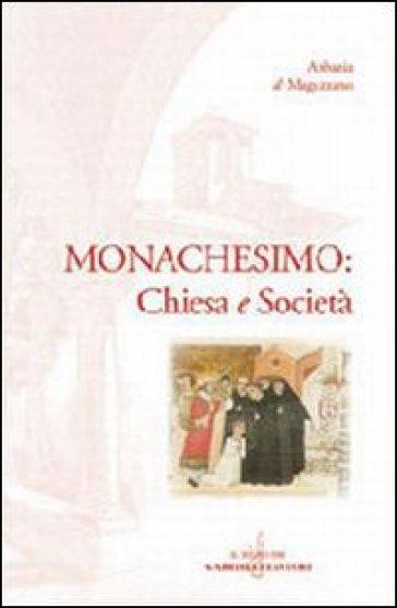 Monachesimo: Chiesa e società - T. Tosi  