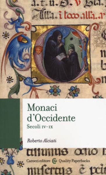 Monaci d'Occidente. Secoli IV-IX - Roberto Alciati | Thecosgala.com
